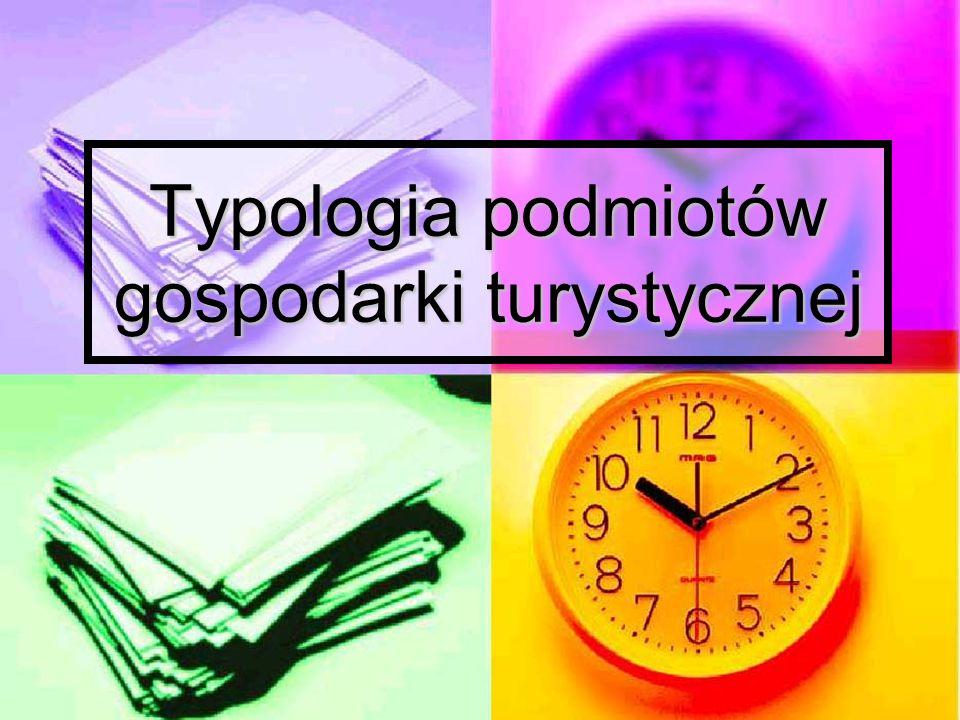 Typologia podmiotów gospodarki turystycznej