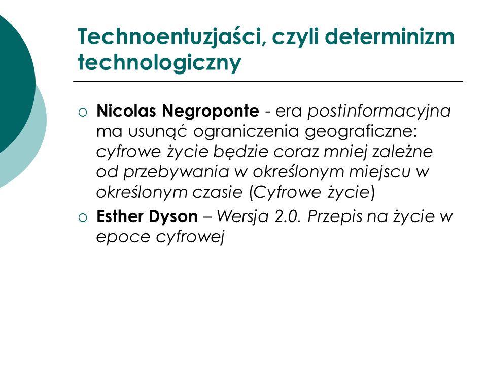 Technoentuzjaści, czyli determinizm technologiczny