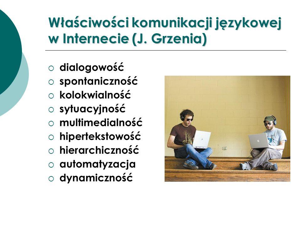 Właściwości komunikacji językowej w Internecie (J. Grzenia)