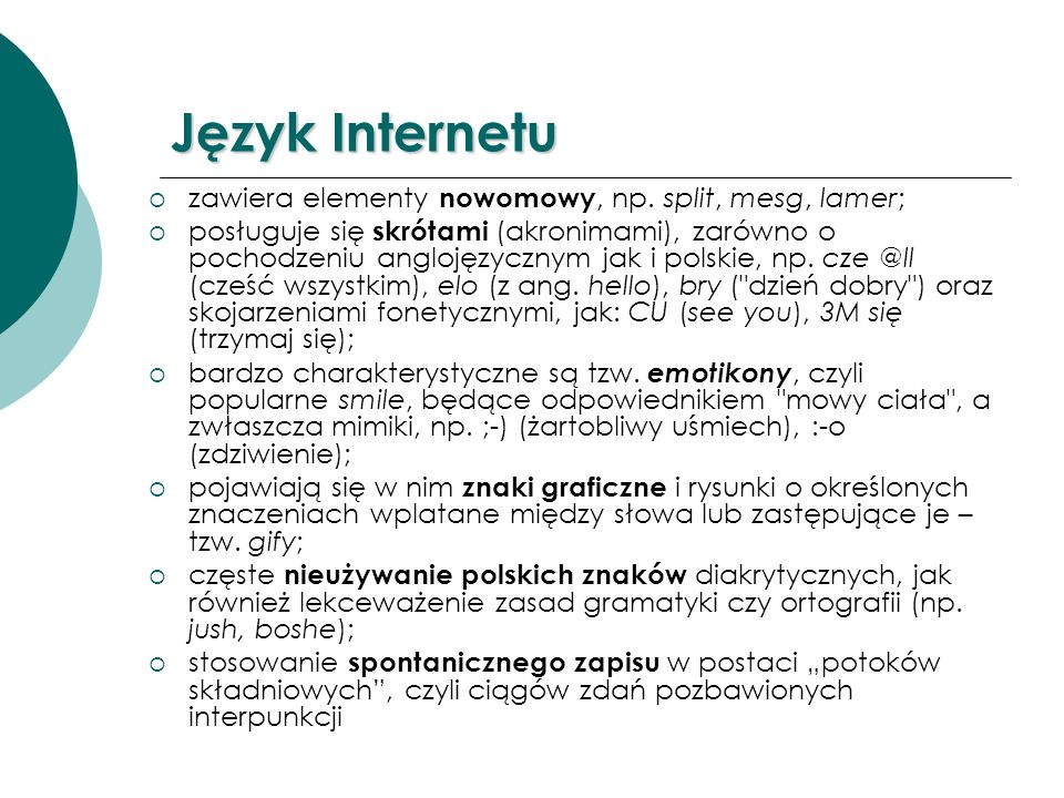 Język Internetu zawiera elementy nowomowy, np. split, mesg, lamer;