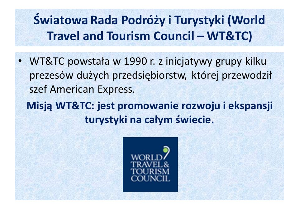 Światowa Rada Podróży i Turystyki (World Travel and Tourism Council – WT&TC)