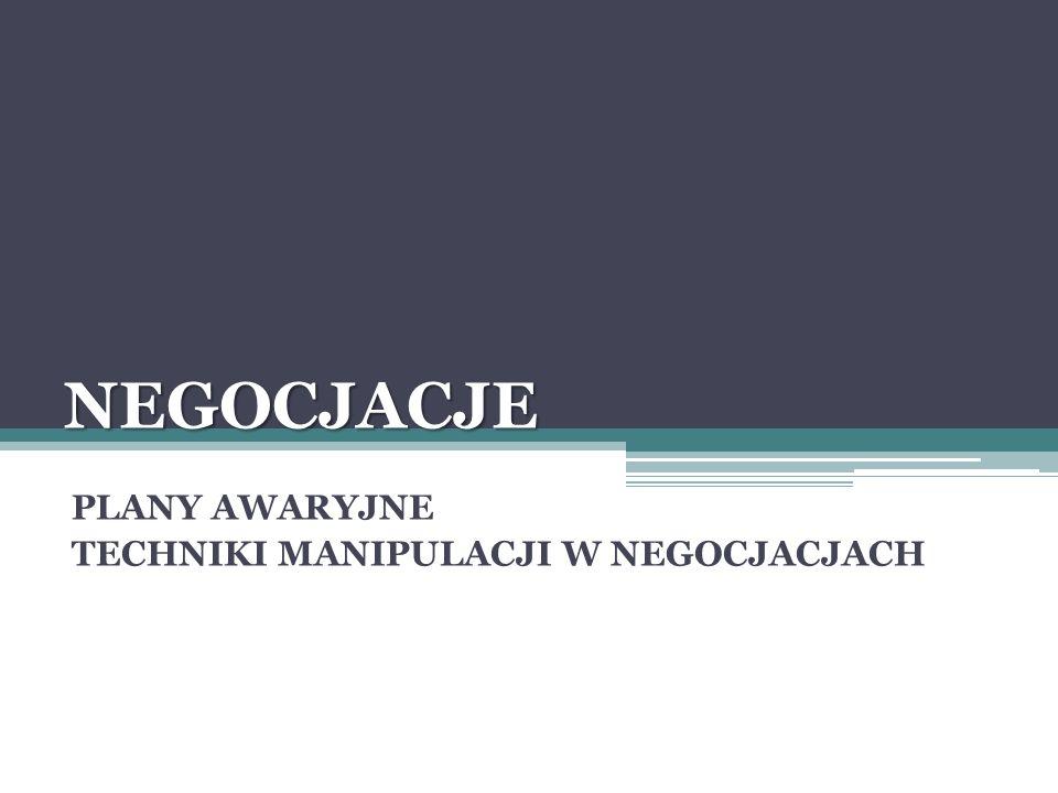 PLANY AWARYJNE TECHNIKI MANIPULACJI W NEGOCJACJACH