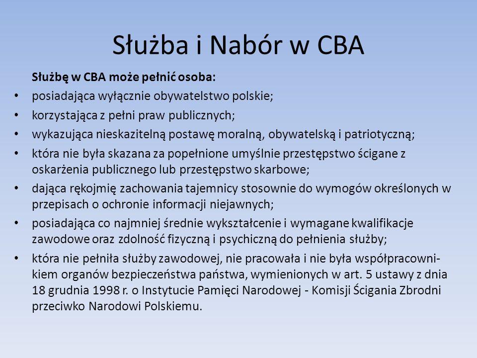 Służba i Nabór w CBA Służbę w CBA może pełnić osoba: