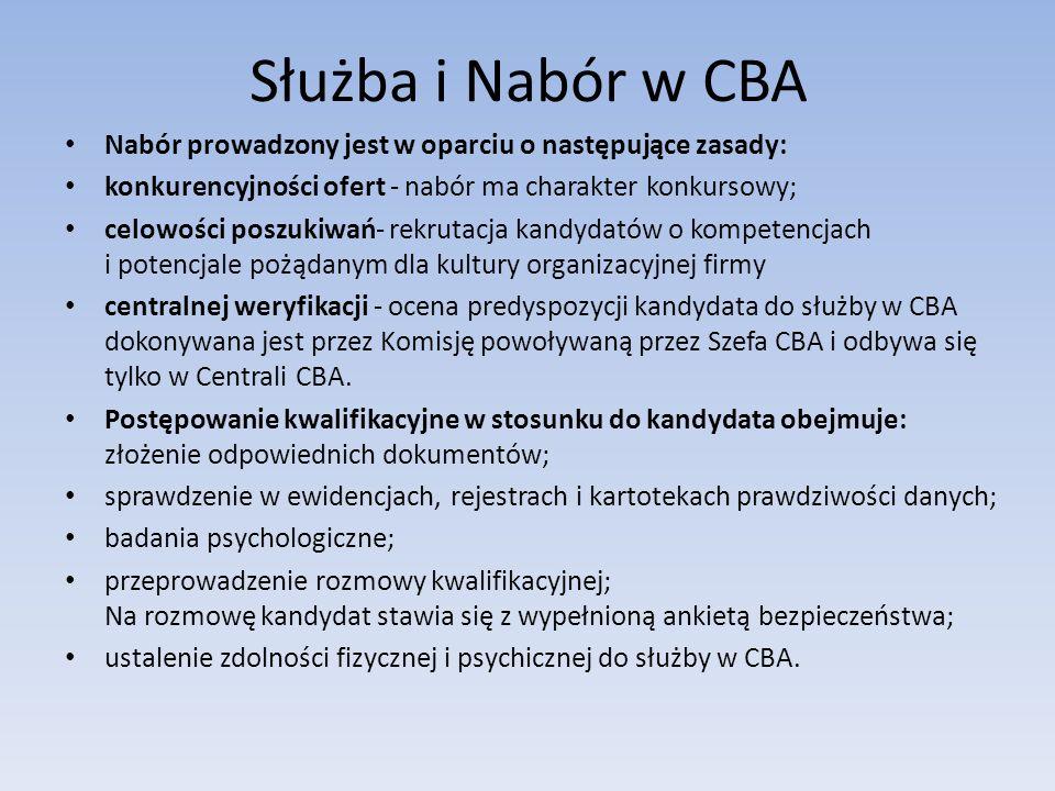Służba i Nabór w CBA Nabór prowadzony jest w oparciu o następujące zasady: konkurencyjności ofert - nabór ma charakter konkursowy;