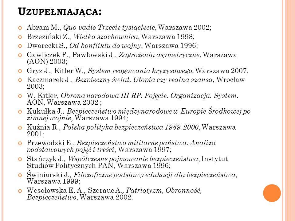 Uzupełniająca: Abram M., Quo vadis Trzecie tysiąclecie, Warszawa 2002;