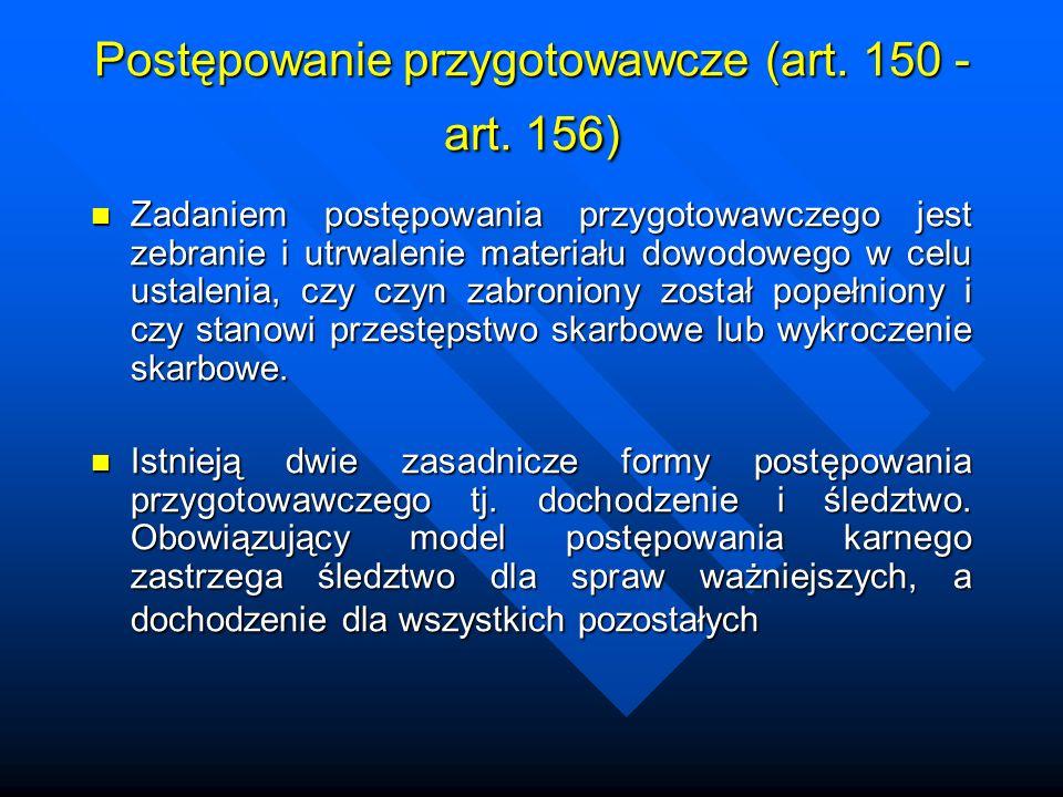 Postępowanie przygotowawcze (art. 150 - art. 156)
