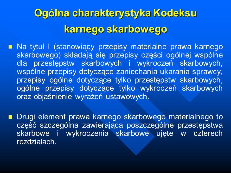 Ogólna charakterystyka Kodeksu karnego skarbowego