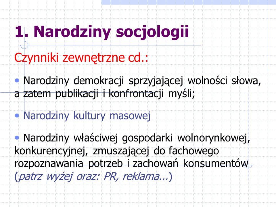 1. Narodziny socjologii Czynniki zewnętrzne cd.: