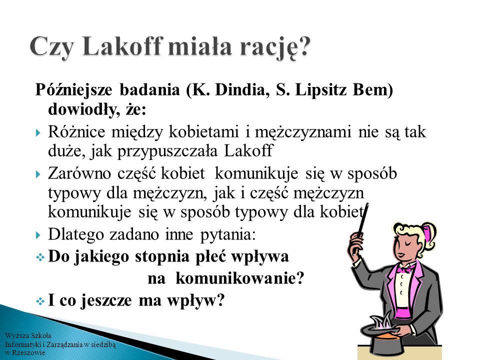 Czy Lakoff miała rację Późniejsze badania (K. Dindia, S. Lipsitz Bem) dowiodły, że: