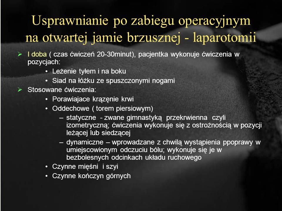 Usprawnianie po zabiegu operacyjnym na otwartej jamie brzusznej - laparotomii