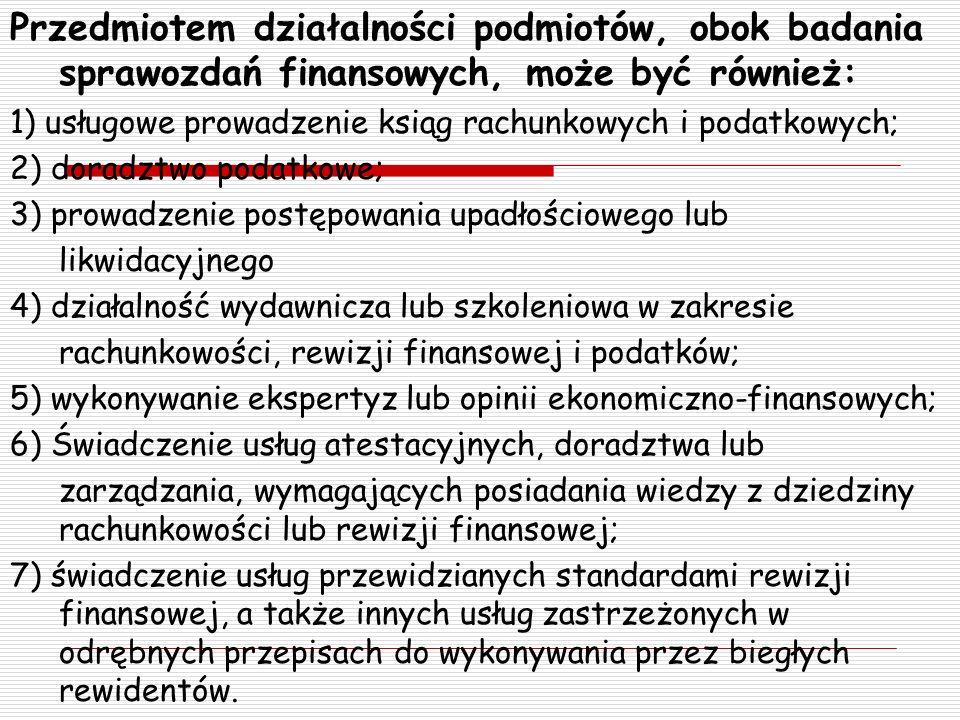 Przedmiotem działalności podmiotów, obok badania sprawozdań finansowych, może być również: