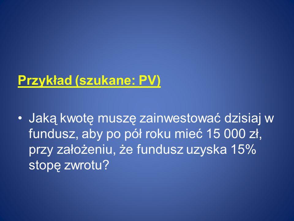 Przykład (szukane: PV)