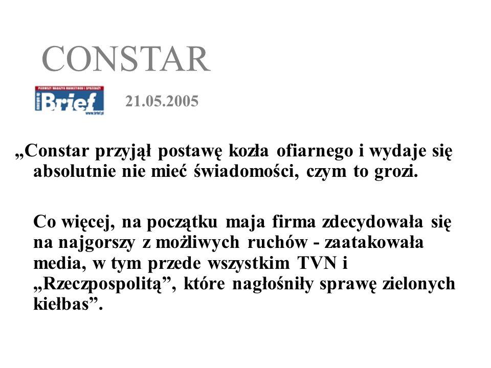 """CONSTAR 21.05.2005. """"Constar przyjął postawę kozła ofiarnego i wydaje się absolutnie nie mieć świadomości, czym to grozi."""