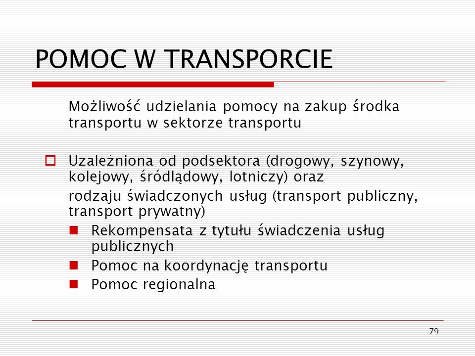 POMOC W TRANSPORCIE Możliwość udzielania pomocy na zakup środka transportu w sektorze transportu.