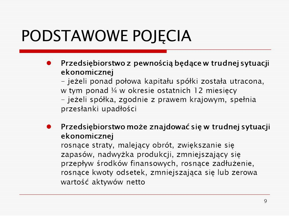 PODSTAWOWE POJĘCIA Przedsiębiorstwo z pewnością będące w trudnej sytuacji ekonomicznej.