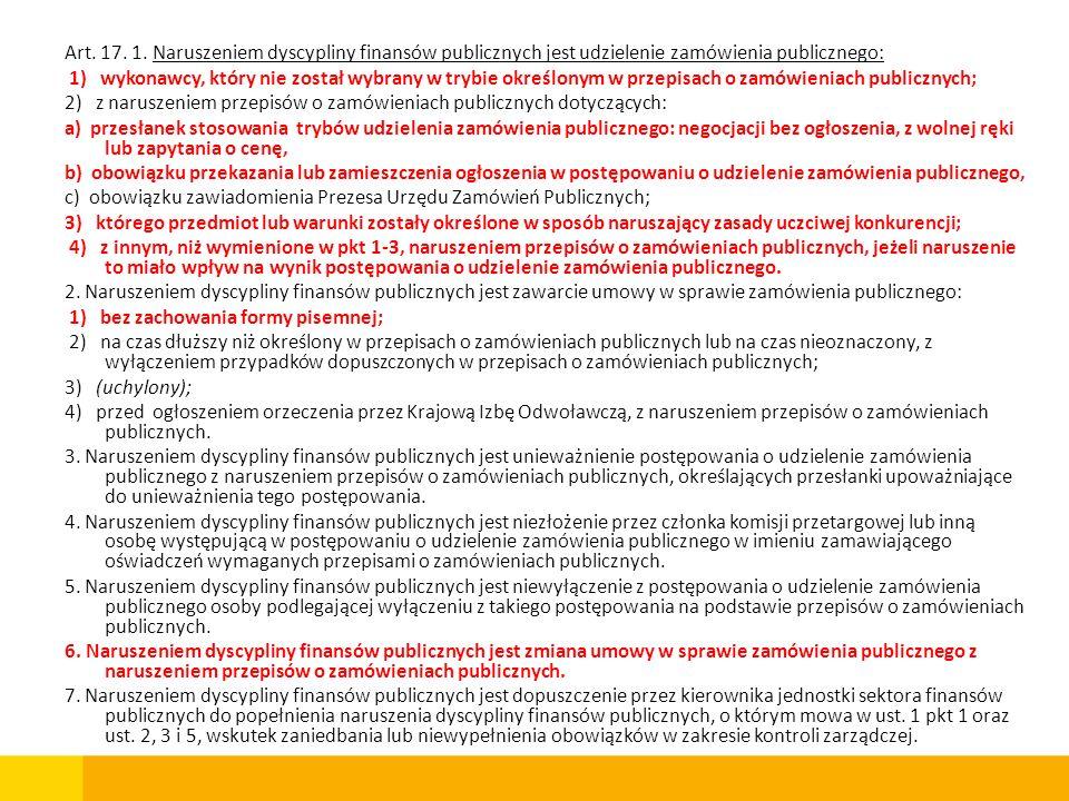 Art. 17. 1. Naruszeniem dyscypliny finansów publicznych jest udzielenie zamówienia publicznego: