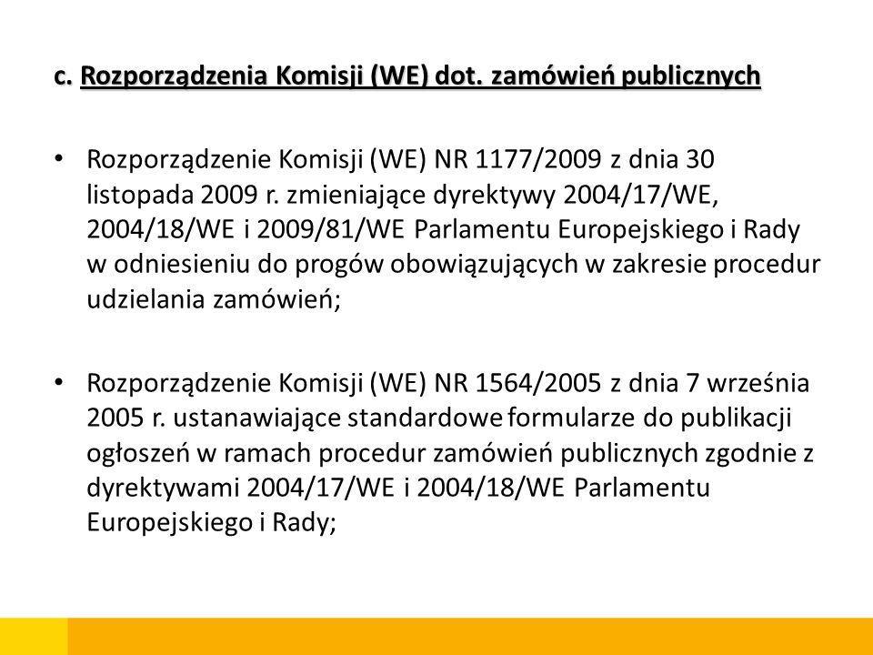 c. Rozporządzenia Komisji (WE) dot. zamówień publicznych
