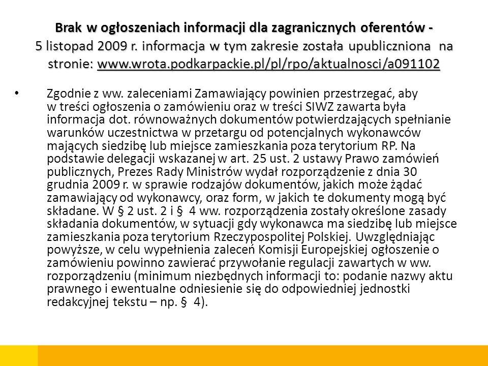 Brak w ogłoszeniach informacji dla zagranicznych oferentów - 5 listopad 2009 r. informacja w tym zakresie została upubliczniona na stronie: www.wrota.podkarpackie.pl/pl/rpo/aktualnosci/a091102