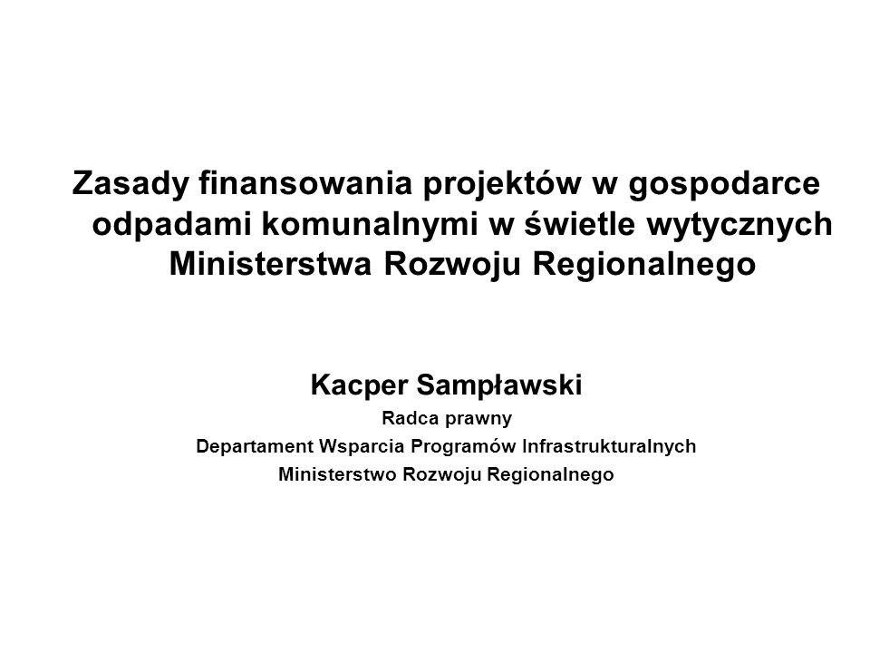 Zasady finansowania projektów w gospodarce odpadami komunalnymi w świetle wytycznych Ministerstwa Rozwoju Regionalnego