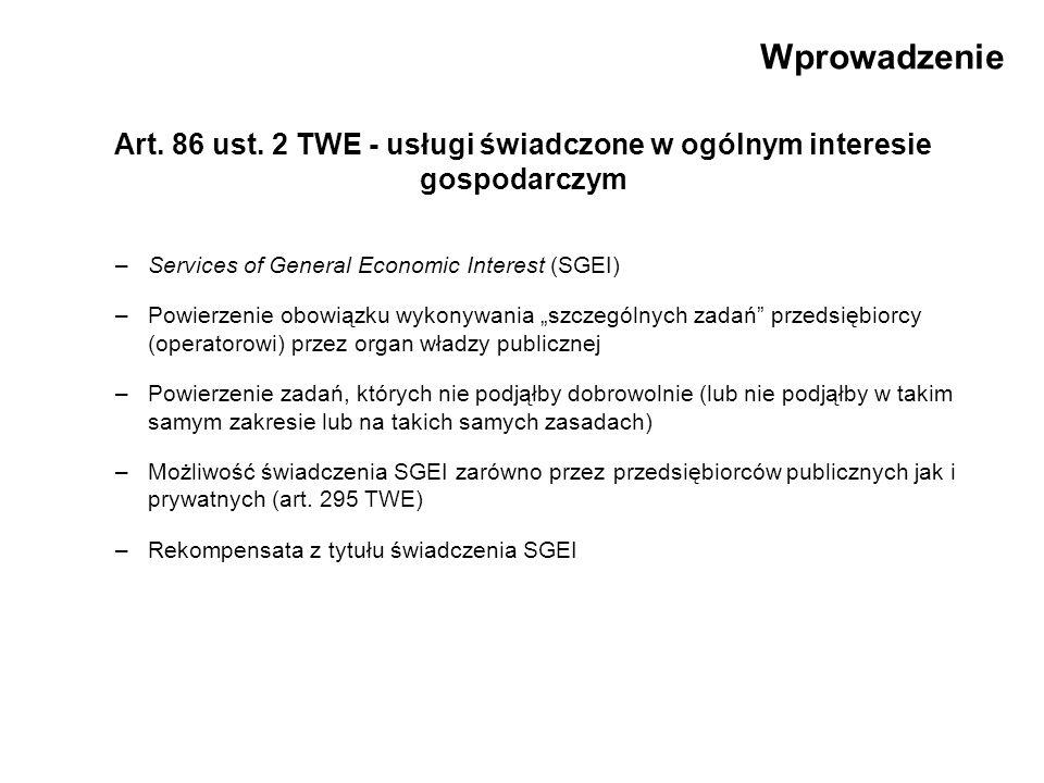 Wprowadzenie Art. 86 ust. 2 TWE - usługi świadczone w ogólnym interesie gospodarczym. Services of General Economic Interest (SGEI)