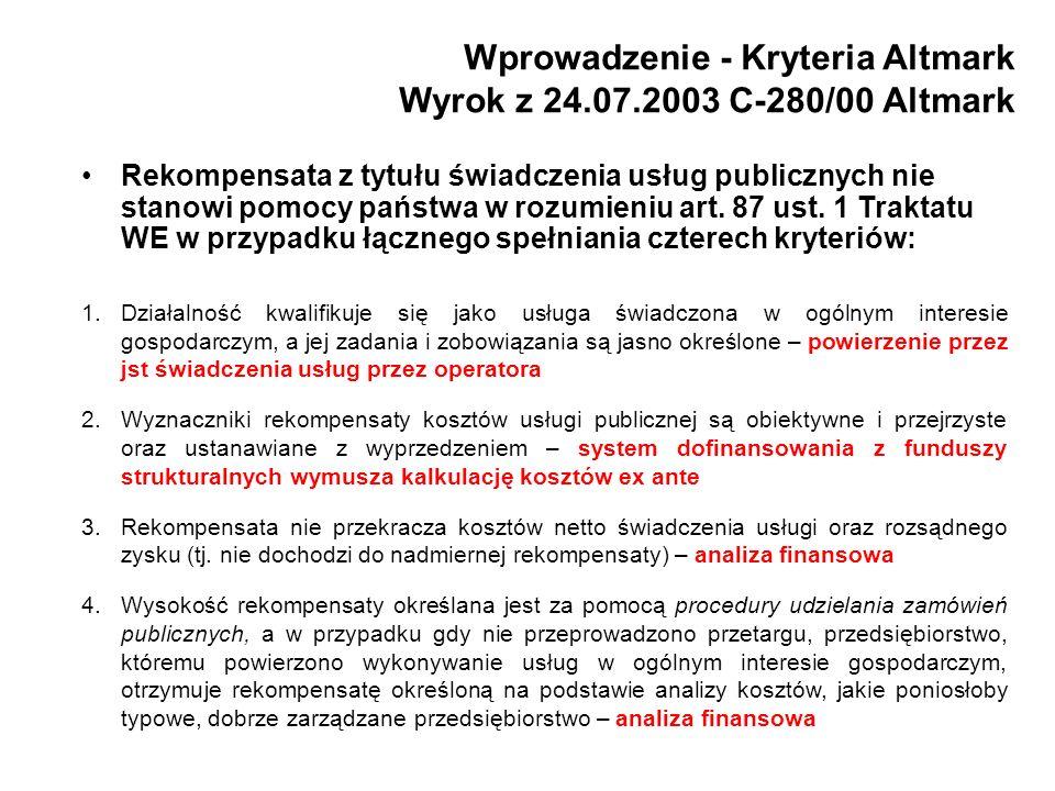 Wprowadzenie - Kryteria Altmark Wyrok z 24.07.2003 C-280/00 Altmark