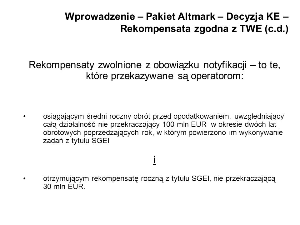 Wprowadzenie – Pakiet Altmark – Decyzja KE – Rekompensata zgodna z TWE (c.d.)