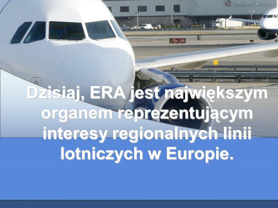 Dzisiaj, ERA jest największym organem reprezentującym interesy regionalnych linii lotniczych w Europie.