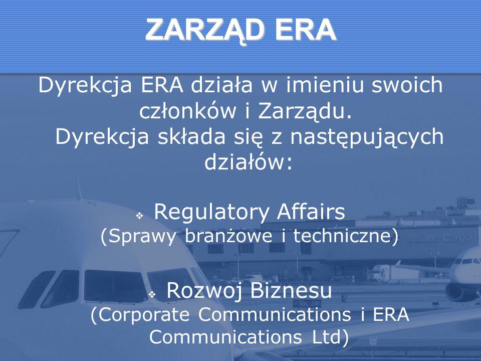 ZARZĄD ERADyrekcja ERA działa w imieniu swoich członków i Zarządu. Dyrekcja składa się z następujących działów: