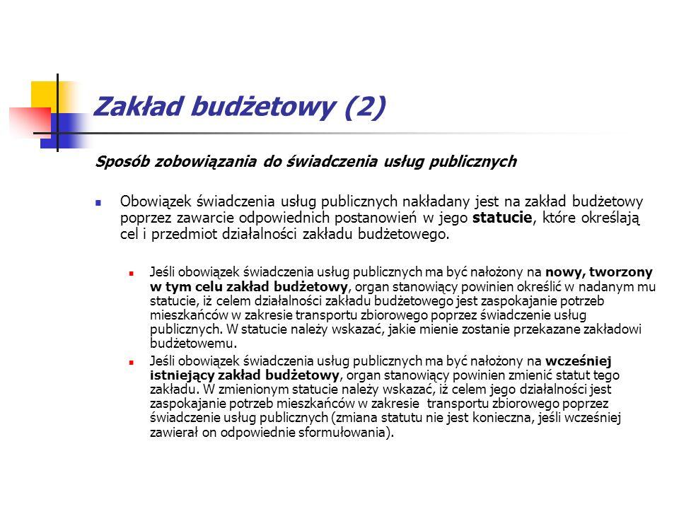 Zakład budżetowy (2) Sposób zobowiązania do świadczenia usług publicznych.