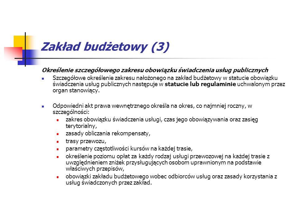 Zakład budżetowy (3) Określenie szczegółowego zakresu obowiązku świadczenia usług publicznych.