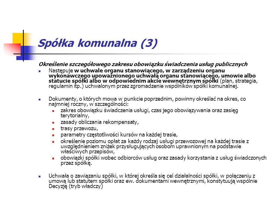Spółka komunalna (3) Określenie szczegółowego zakresu obowiązku świadczenia usług publicznych.