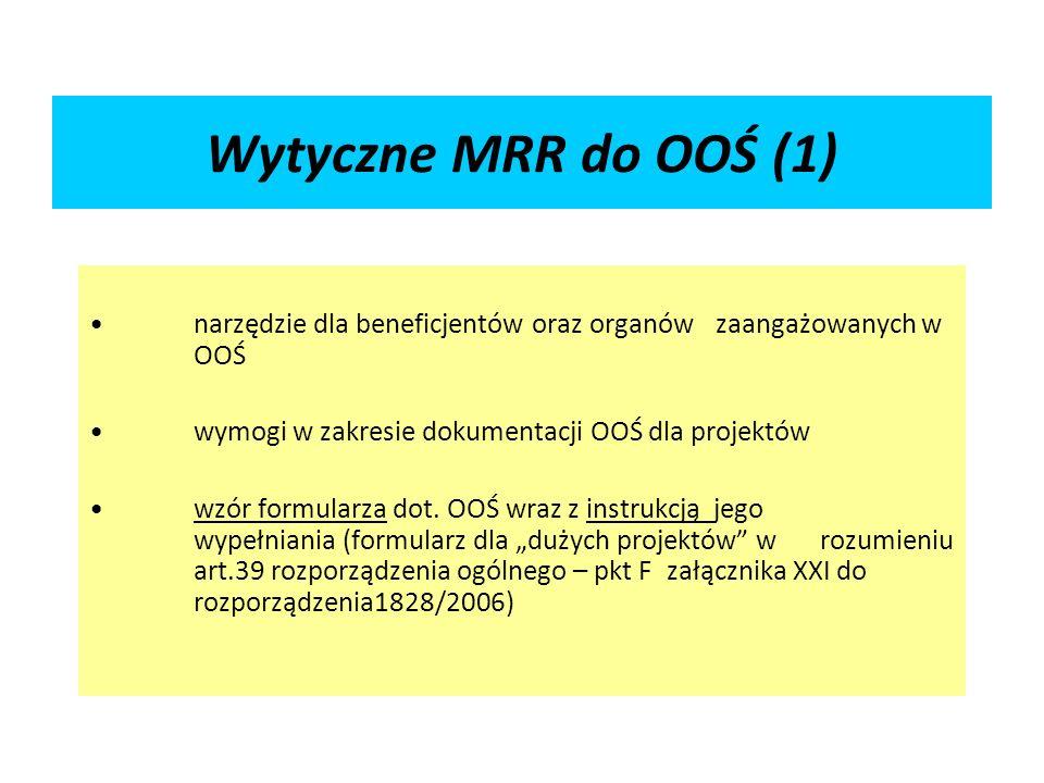 Wytyczne MRR do OOŚ (1) narzędzie dla beneficjentów oraz organów zaangażowanych w OOŚ. wymogi w zakresie dokumentacji OOŚ dla projektów.