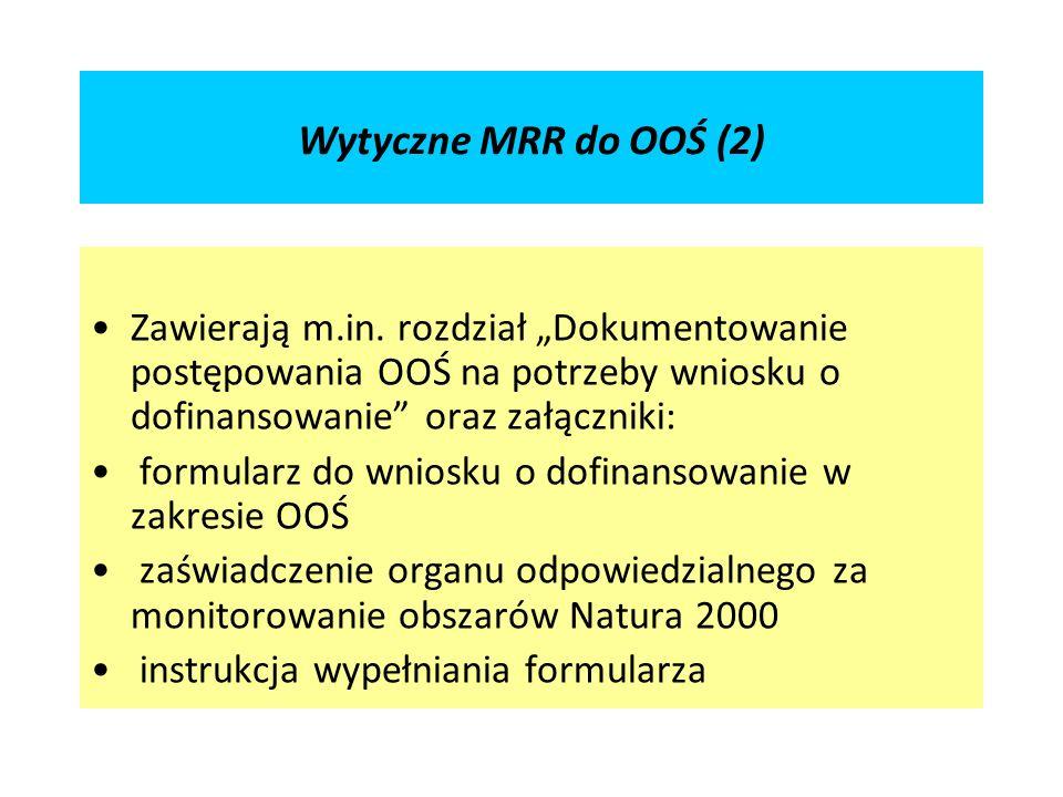 """Wytyczne MRR do OOŚ (2) Zawierają m.in. rozdział """"Dokumentowanie postępowania OOŚ na potrzeby wniosku o dofinansowanie oraz załączniki:"""