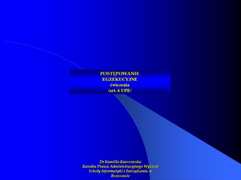 POSTĘPOWANIE EGZEKUCYJNE ćwiczenia /art. 6 UPE/