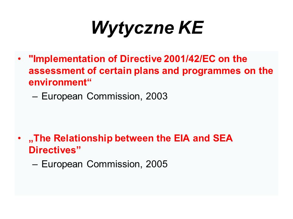 Wytyczne KE Implementation of Directive 2001/42/EC on the assessment of certain plans and programmes on the environment