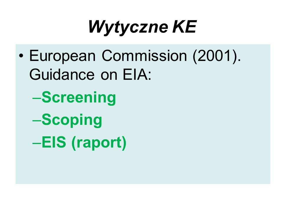 Wytyczne KE European Commission (2001). Guidance on EIA: Screening