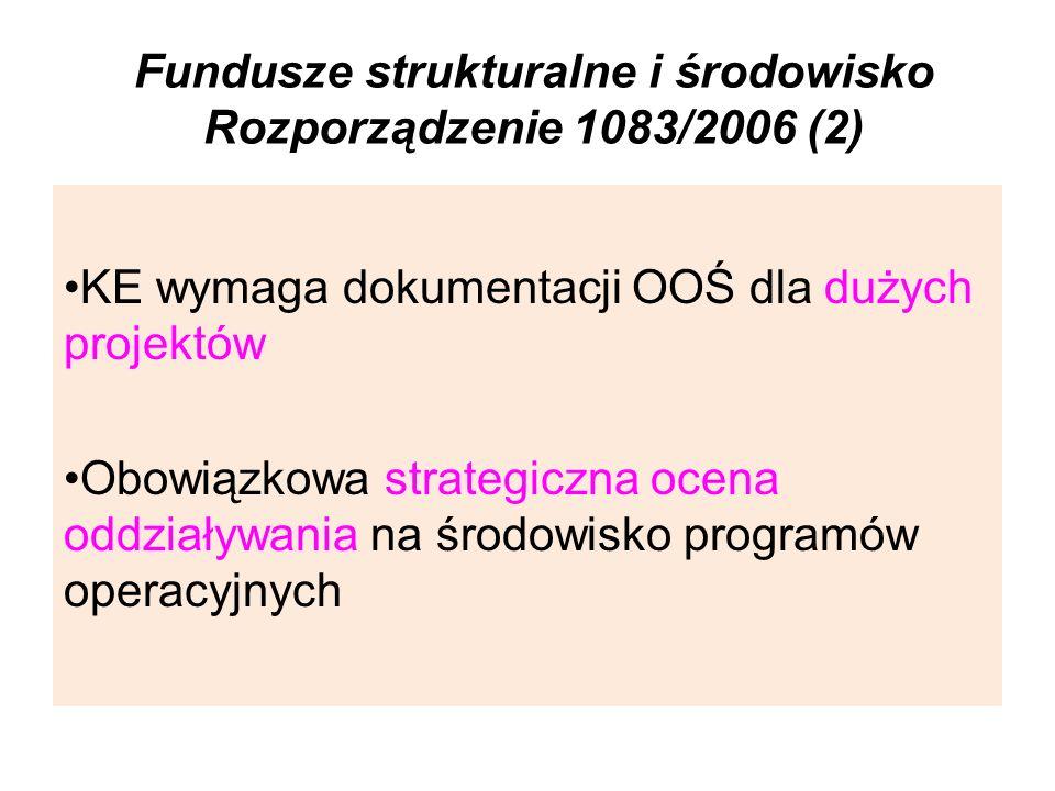 Fundusze strukturalne i środowisko Rozporządzenie 1083/2006 (2)