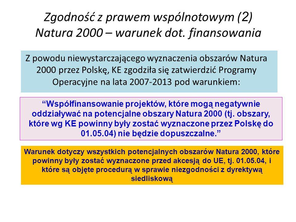 Zgodność z prawem wspólnotowym (2) Natura 2000 – warunek dot