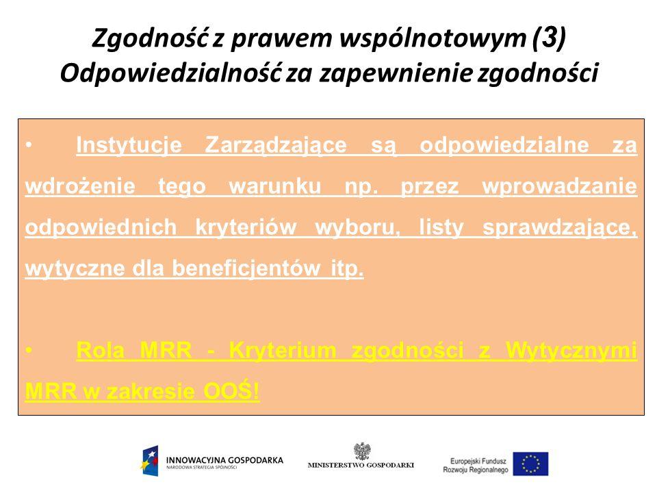 Zgodność z prawem wspólnotowym (3) Odpowiedzialność za zapewnienie zgodności