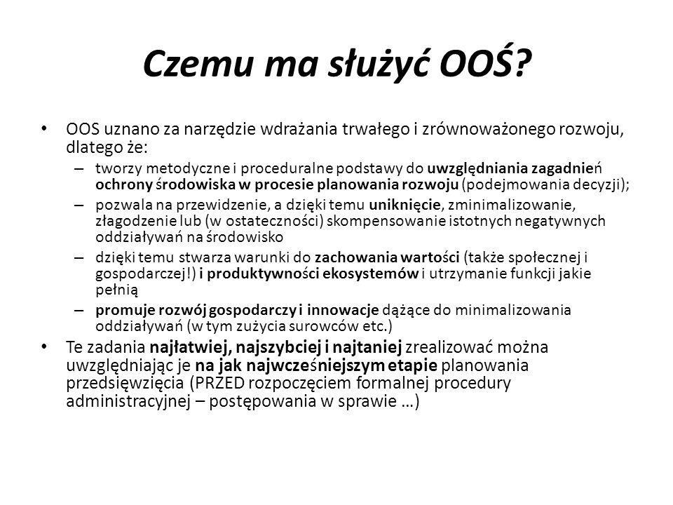 Czemu ma służyć OOŚ OOS uznano za narzędzie wdrażania trwałego i zrównoważonego rozwoju, dlatego że: