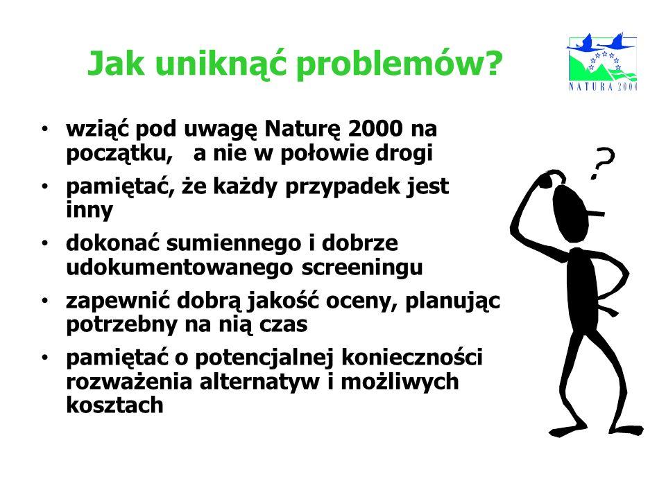 Jak uniknąć problemów wziąć pod uwagę Naturę 2000 na początku, a nie w połowie drogi. pamiętać, że każdy przypadek jest inny.