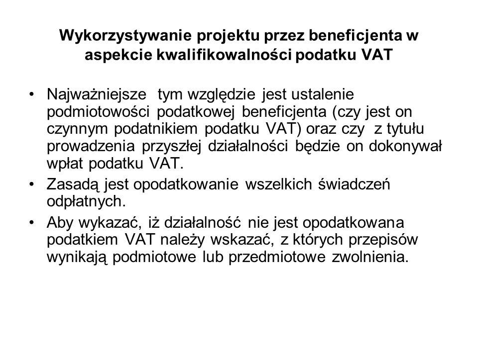 Wykorzystywanie projektu przez beneficjenta w aspekcie kwalifikowalności podatku VAT