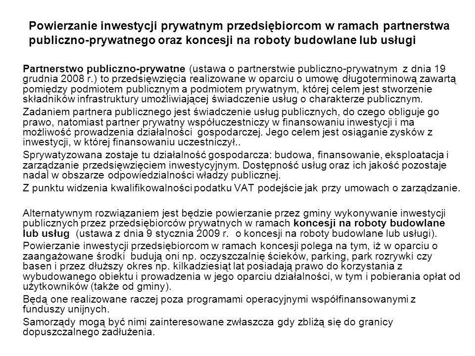 Powierzanie inwestycji prywatnym przedsiębiorcom w ramach partnerstwa publiczno-prywatnego oraz koncesji na roboty budowlane lub usługi