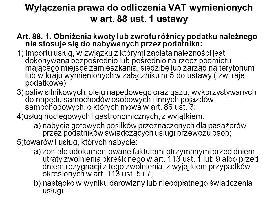 Wyłączenia prawa do odliczenia VAT wymienionych w art. 88 ust. 1 ustawy