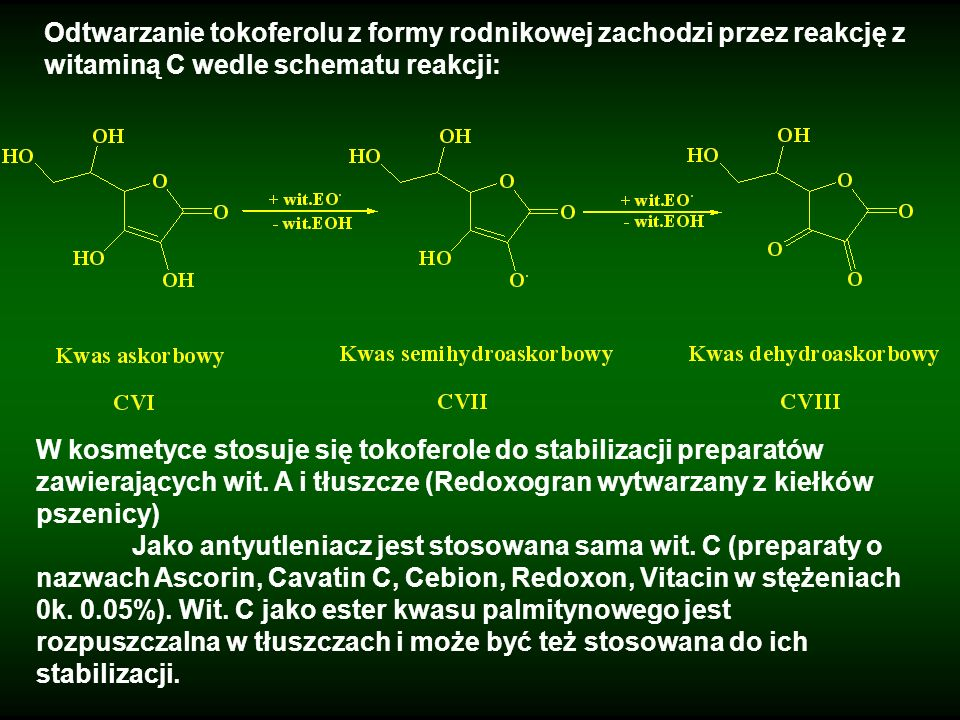 Odtwarzanie tokoferolu z formy rodnikowej zachodzi przez reakcję z witaminą C wedle schematu reakcji:
