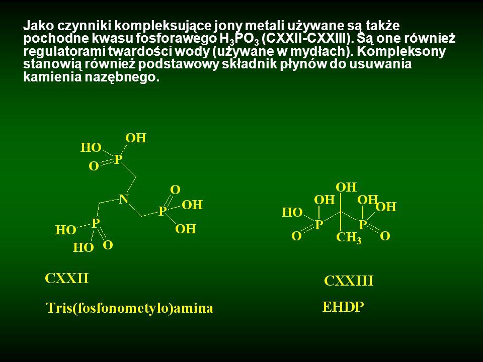 Jako czynniki kompleksujące jony metali używane są także pochodne kwasu fosforawego H3PO3 (CXXII-CXXIII).