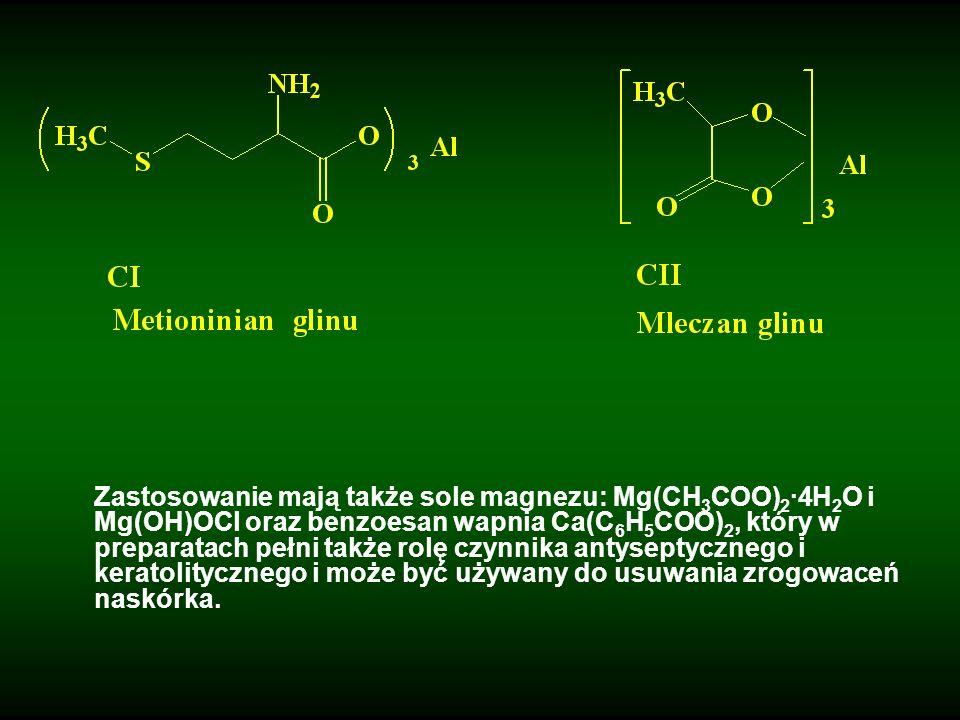 Zastosowanie mają także sole magnezu: Mg(CH3COO)2·4H2O i Mg(OH)OCl oraz benzoesan wapnia Ca(C6H5COO)2, który w preparatach pełni także rolę czynnika antyseptycznego i keratolitycznego i może być używany do usuwania zrogowaceń naskórka.