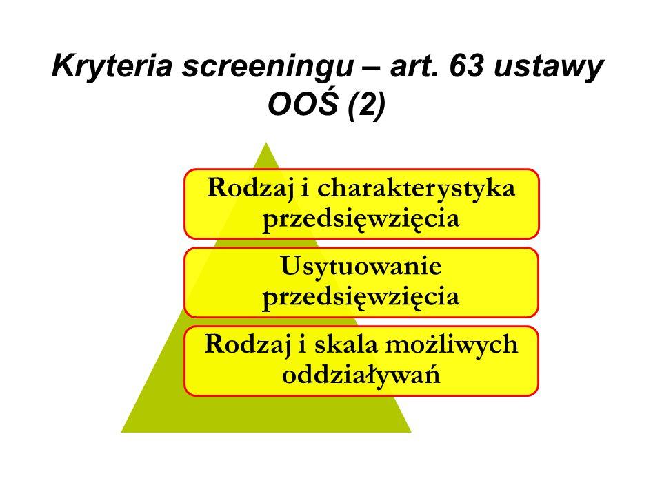 Kryteria screeningu – art. 63 ustawy OOŚ (2)