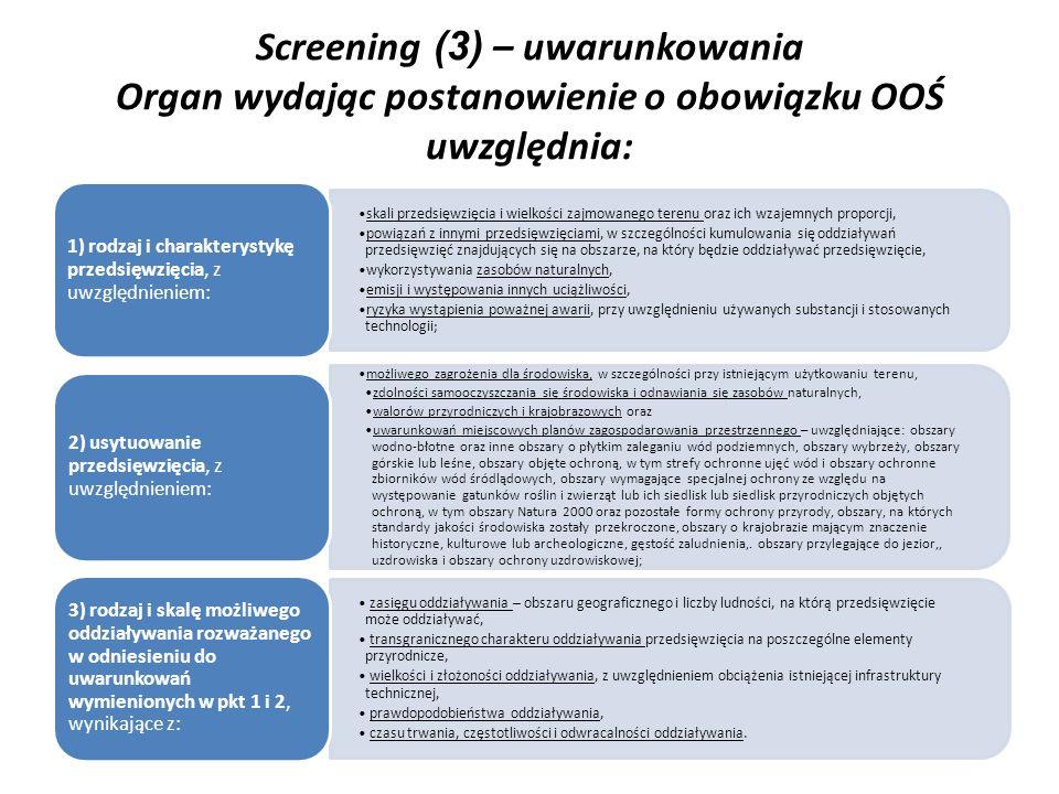 Screening (3) – uwarunkowania Organ wydając postanowienie o obowiązku OOŚ uwzględnia: