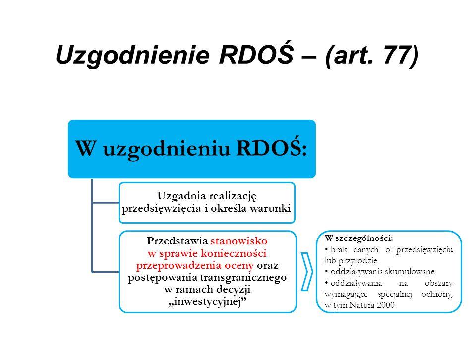 Uzgodnienie RDOŚ – (art. 77)